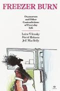 Freezer Burn: Oxymorons and Other Contradictions of Everyday Life - Laine Vilensky