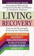 Living Recovery: Inspirational Moments for 12 Step Living