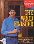 Wood Finisher How to Finish Everything, from Decks to Floors to Doors
