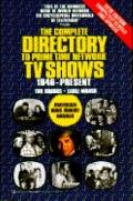 Complete Directory to Prime Time Network TV Shows, 1946-Present
