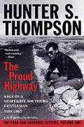 Proud Highway Saga of a Desperate Southern Gentleman 1955-1967
