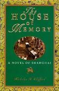 House of Memory: A Novel of Shanghai