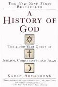 History of God The 4,000-Year Quest of Judaism, Christianity and Islam