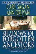 Shadows of Forgotten Ancestors A Search for Who We Are