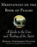 Meditations on the Book of Psalms: A Guide to the Care and Feeding of the Spirit
