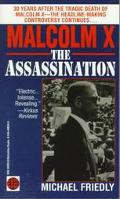 Malcolm X: The Assassination - Michael Friedly - Mass Market Paperback
