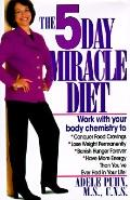 The 5 Day Miracle Diet: Conquer Food Cravings, Lose Weight, and Feel Better than You Ever Ha...
