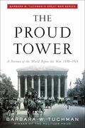 Proud Tower A Portrait of the World Before the War 1890-1914