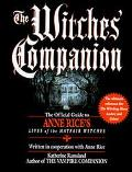 Witches' Companion The Official Guide to Anne Rice's Lives of the Mayfair Witches