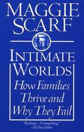 Intimate Worlds How Families Thrive and Why They Fail