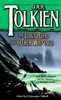 Lost Road and Other Writings Language and Legend Before the Lord of the Rings
