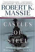 Castles of Steel Britain, Germany, And The Winning Of The Great War At Sea