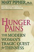 Hunger Pains The Modern Woman's Tragic Quest for Thinness