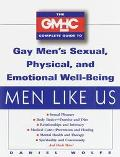 Men Like Us: The GMHC Complete Guide to Gay Men's Sexual, Physical, and Emotional Well-Being...