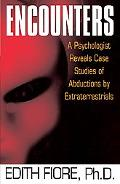 Encounters A Psychologist Reveals Case Studies of Abductions by Extraterrestrials