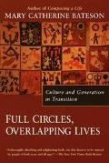 Full Circles, Overlapping Lives Culture and Generation in Transition