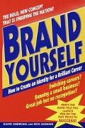 Brand Yourself How to Create an Identity for a Brilliant Career