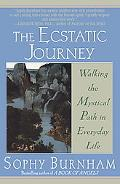 Ecstatic Journey Walking the Mystical Path in Everyday Life