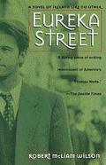 Eureka Street A Novel of Ireland Like No Other
