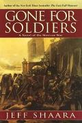 Gone for Soldiers A Novel of the Mexican War