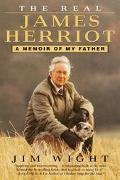 Real James Herriot A Memoir of My Father