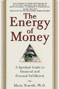 Energy of Money A Spiritual Guide to Financial and Personal Fulfillment
