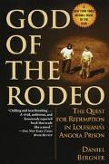 God of the Rodeo The Quest for Redemption in Louisiana's Angola Prison