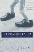 Velveteen Father An Unexpected Journey to Parenthood