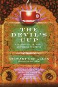 Devil's Cup A History of the World According to Coffee