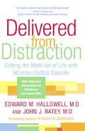 Delivered From Distraction Getting The Most Out Of Life With Attention Deficit Disorder.