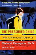 Pressured Child Freeing Our Kids From Performance Overdrive and Helping Them Find Success in...