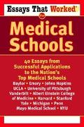 Essays That Worked for Medical School 40 Essays That Helped Students Get into the Nation's T...