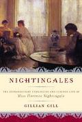 Nightingales The Story of Florence Nightingale and Her Remarkable Victorian Family