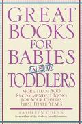 Great Books for Babies and Toddlers More Than 500 Recommended Books for Your Child's First T...