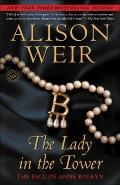 Lady in the Tower : The Fall of Anne Boleyn