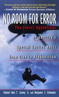 No Room for Error The Covert Operations of America's Special Tactics Units from Iran to Afgh...