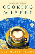 Cooking for Harry A Low-Carbohydrate Novel