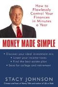 Money Made Simple How to Flawlessly Control Your Finance in Minutes a Year