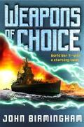Weapons of Choice World War II With a Startling Twist