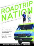 Roadtrip Nation A Guide to Discovering Your Path in Life