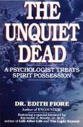 Unquiet Dead A Psychologist Treats Spirit Possession