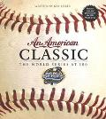 American Classic The World Series at 100