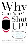 Why Can't You Shut Up? How We Ruin Relationships-How Not to
