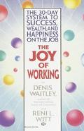 Joy of Working The 30 Day System to Success, Wealth, & Happiness on the Job