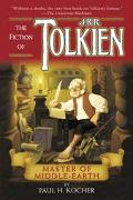 Master of Middle-Earth The Fiction of J. R. R. Tolkien