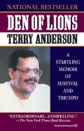 Den of Lions A Startling Memoir of Survival and Triumph