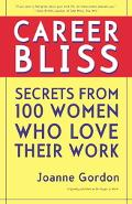 Career Bliss Secrets from 100 Women Who Love Their Work