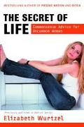 Secret of Life Commonsense Advice for the Uncommon Woman