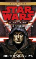 Star Wars Darth Bane Path of Destruction A Novel of the Old Republic