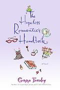 Hopeless Romantic's Handbook A Novel
